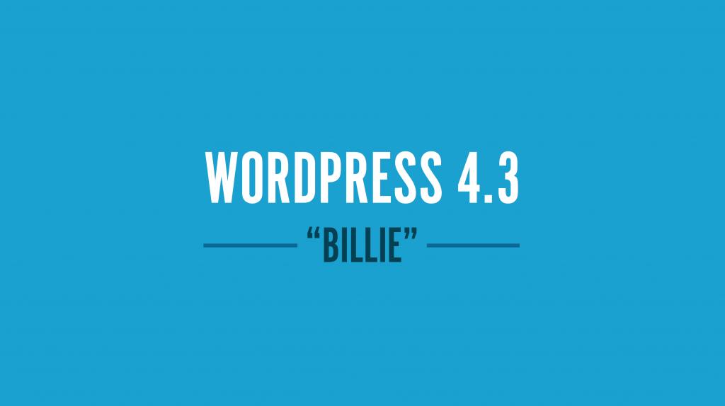 wordpress 4.3 billie sürümü çıktı