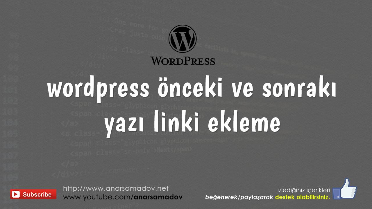 wordpress önceki ve sonrakı yazı linki ekleme