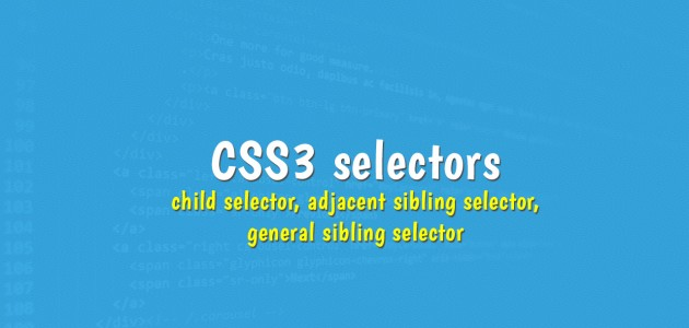 css-selectors-child-adjacent-sibling-general-selector
