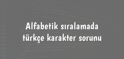 Alfabetik sıralamada türkçe karakter sorunu