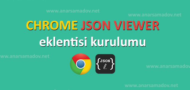 chrome-json-viewer-eklentisi-kurulumu
