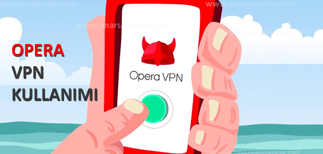 opera-vpn-kullanimi-ve-aktiflestirme