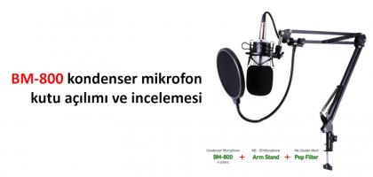 bm 800 kondenser mikrofon kutu açılımı ve incelemesi
