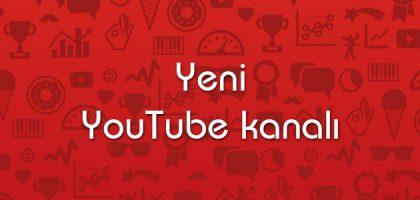 yeni youtube kanalı