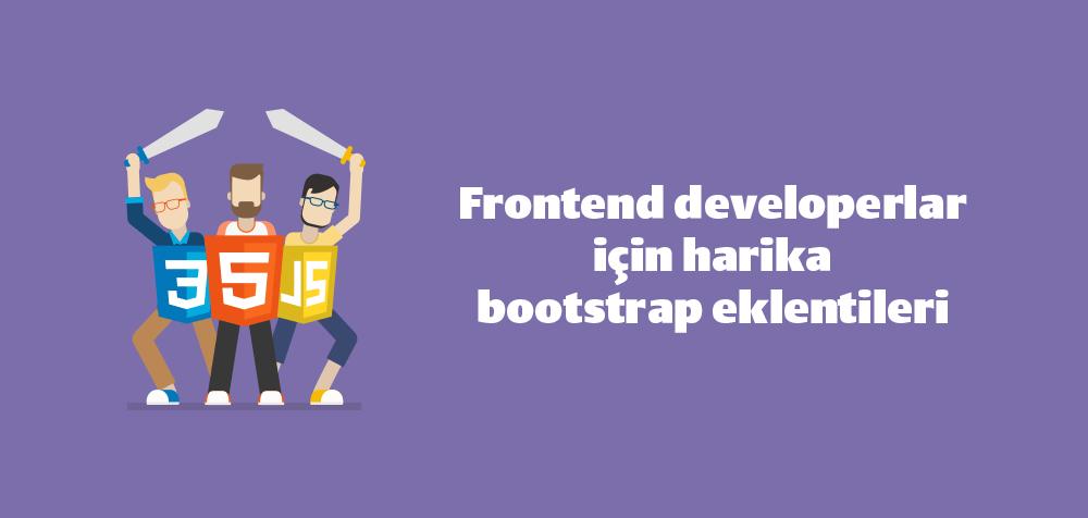 frontend developerlar için harika bootstrap eklentileri