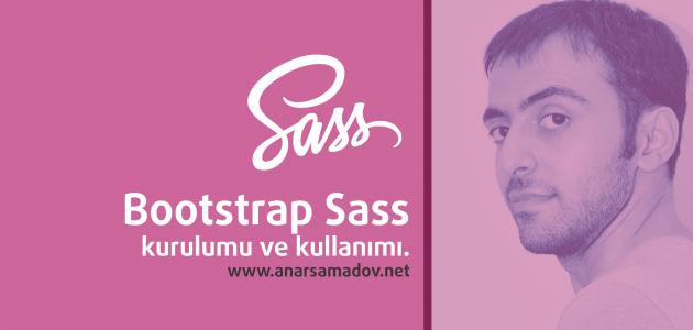 bootstrap sass kurulumu ve kullanımı