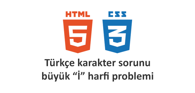 turkce karakter sorunu buyuk i harfi problemi