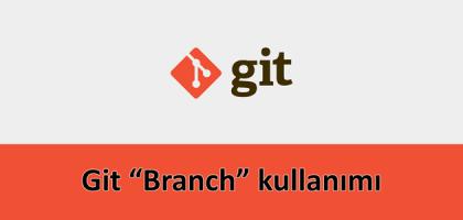 Git branch kullanımı
